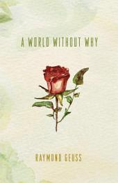 A World without Why