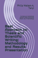 Best Approach To: Thesis and Scientific Writing; Methodology and Results Presentation: A Simple and Inspirational Guide to Thesis Writin