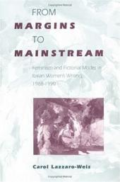 From Margins to Mainstream: Feminism and Fictional Modes in Italian Women's Writing, 1968-1990