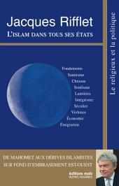 L'islam dans tous ses états: de Mahomet aux dérives islamistes