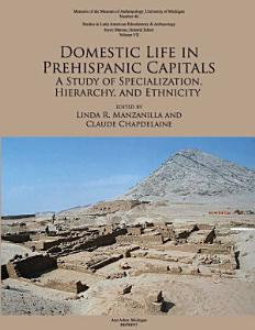 Domestic Life in Prehispanic Capitals PDF