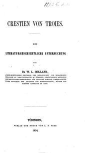 Crestien von Troies. Eine literaturgeschichtliche Untersuchung