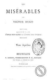 Les Miserables par Victor Hugo: 4. partie L'idylle rue Plumet et l'épopée rue St-Denis, Volume7