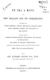 Te Ika a Maui, Or New Zeland and Its Inhabitants, Illustrating the Origin, Manner, Customs...