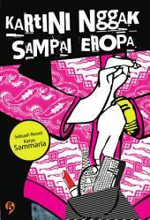 Kartini Nggak Sampai Eropa: sebuah novel