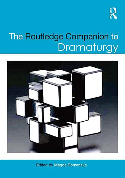 Download The Routledge Companion to Dramaturgy Book