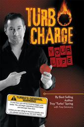 Turbo Charge Your Life