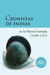 Cronistas de Indias en la Nueva Granada (1536-1731)