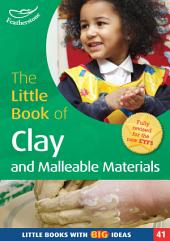 The Little Book of Clay and Malleable Materials: Little Books with Big Ideas (41)