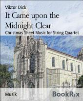 It Came upon the Midnight Clear: Christmas Sheet Music for String Quartet