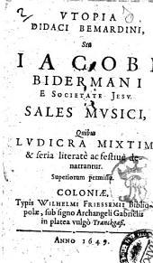 Iacobi Bidermani ... Sales musici, quibus ludicra mixtim, & feria literatè ac festiuè denarrantur