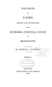 Reports of Cases Argued and Determined in the Supreme Judicial Court of the Commonwealth of Massachusetts: Volume 55