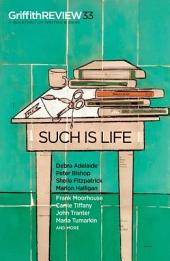 Griffith REVIEW 33: Such is Life