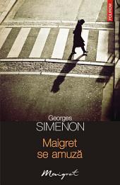 Maigret se amuză