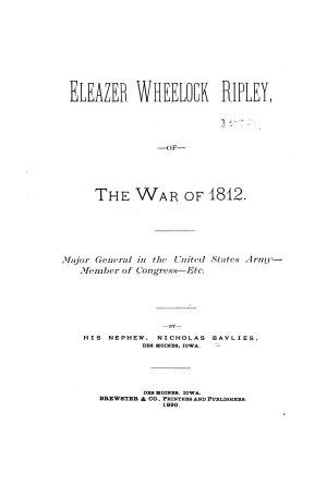 Eleazer Wheelock Ripley  of the War of 1812 PDF