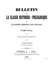 Bulletin de la Classe Historico-Philologique de l'Académie Impériale des Sciences de St.-Pétersbourg: Volume 1