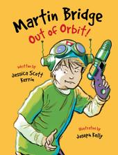 Martin Bridge: Out of Orbit!: Volume 5