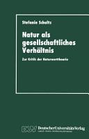Natur als gesellschaftliches Verh  ltnis PDF