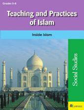 Teaching and Practices of Islam: Inside Islam
