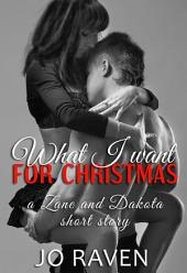 What I want for Christmas: A Zane and Dakota short story