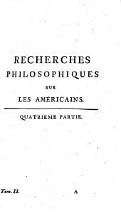 Recherches philosophiques sur les Américains, ou Mémoires intéressants pour servir à l'histoire de l'espece humaine: Volume2