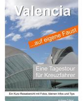 Valencia auf eigene Faust - Tagestour für Kreuzfahrer: Tagestour für Kreuzfahrer