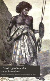 Histoire générale des races humaines: introduction a l'étude des races humaines