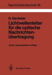 Lichtwellenleiter für die optische Nachrichtenübertragung: Grundlagen und Eigenschaften eines modernen Übertragungsmediums, Ausgabe 3