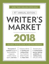 Writer's Market 2018: The Most Trusted Guide to Getting Published, Edition 97