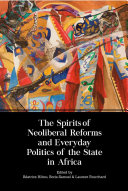 The Spirits of Neoliberal Reforms and Everyday Politics of the State in Africa PDF