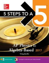 5 Steps to a 5: AP Physics 1: Algebra-Based 2017: Edition 3
