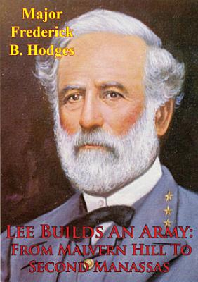 Lee Builds An Army From Malvern Hill To Second Manassas