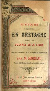 Histoire de ce qui s'est passé en Bretagne durant les guerres de la Ligue et particulièrement dans le diocèse de Cornouaille
