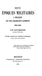 Deux époques militaires à Besançon et en Franche-Comté, 1674-1814: Volume1