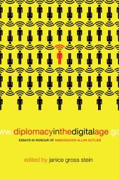 Diplomacy in the Digital Age: Essays in Honour of Ambassador Allan Gotlieb