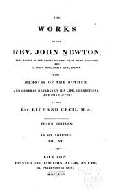 The Works of the Rev. J. Newton ...: With the Memoirs of the Author and General Remarks on His Life, Connections, and Character, Volume 6