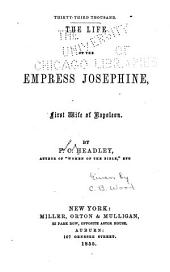 The Life of the Empress Josephine, First Wife of Napoleon