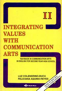Integrating Values with Communication Arts II  Textbook in Communication Arts in English for Second Year High School PDF
