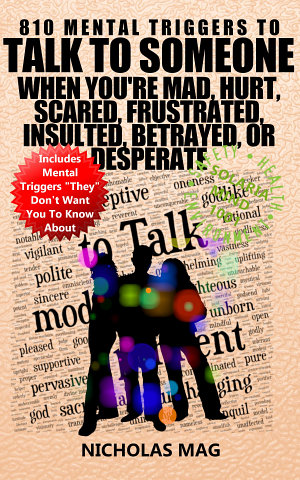 810 Mental Triggers to Talk to Someone When You re Mad  Hurt  Scared  Frustrated  Insulted  Betrayed  or Desperate