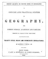 Smith's Quarto, Or Second Book in Geography: A Concise and Practical System of Geography ...