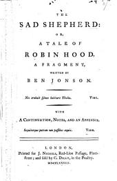 The Sad Shepherd: Or, A Tale of Robin Hood
