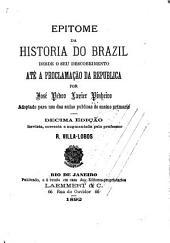 Epitome da historia do Brazil desde o seu descobrimento até a proclamação da republica ...