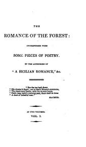 The Romance of the Forest: Interspersed with Some Pieces of Poetry, Volume 43