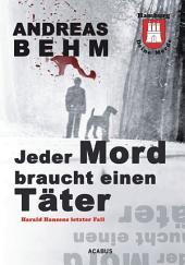 Hamburg - Deine Morde. Jeder Mord braucht einen Täter: Harald Hansens letzter Fall