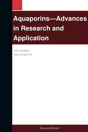 Aquaporins   Advances in Research and Application  2012 Edition PDF
