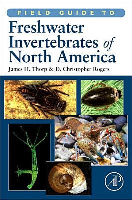 Field Guide to Freshwater Invertebrates of North America