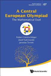 Central European Olympiad, A: The Mathematical Duel