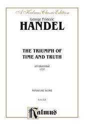 The Triumph of Time and Truth (1757), An Oratorio: For SSATB Solo, SATB or SSATB Chorus/Choir (Miniature Score)