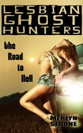 The Road to Hell (Lesbian Ghost Hunters, #6)