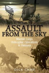Assault from the Sky: U.S Marine Corps Helicopter Operations in Vietnam